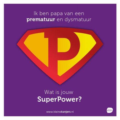 Superpower poster. Papa van prematuur en dysmatuur.